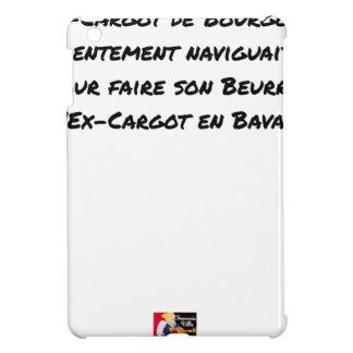 FUNDA PARA iPad MINI EL EX CARGOT DE BORGOÑA LENTAMENTE NAVEGABA, PARA