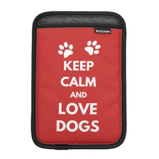 Funda Para iPad Mini Guarde la calma y ame los perros