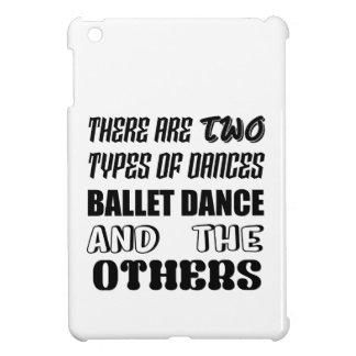 Funda Para iPad Mini Hay dos tipos de danza del ballet de la danza y