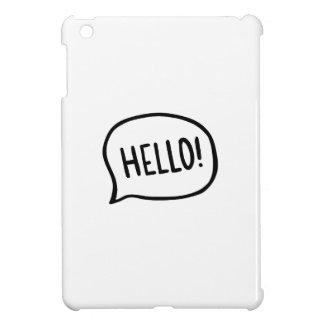 Funda Para iPad Mini ¡Hola! ¡Mundo! Estoy aquí