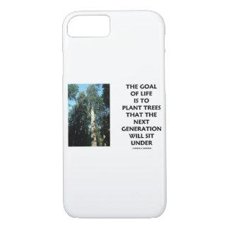 Funda Para iPhone 8/7 La meta de la vida es plantar árboles que la