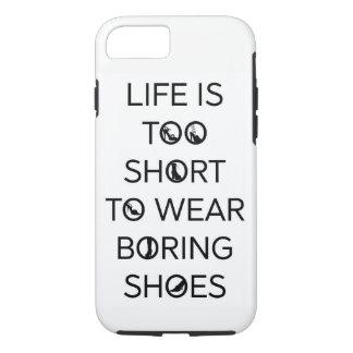 Funda Para iPhone 8/7 La vida es demasiado corta llevar los zapatos