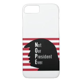 Funda Para iPhone 8/7 NOPE no nuestro caso del iPhone de presidente Ever