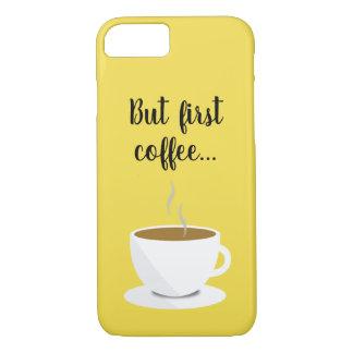 """Funda Para iPhone 8/7 """"Solamente primer café…"""" iPhone 7/8 caso Barely"""