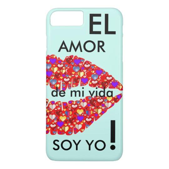 """Funda Para iPhone 8 Plus/7 Plus """"El amor de mi vida soy yo!"""""""
