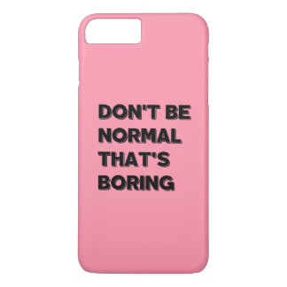 Funda Para iPhone 8 Plus/7 Plus No sea normal que es cita divertida aburrida