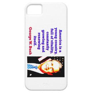Funda Para iPhone SE/5/5s América es un país joven - G W Bush