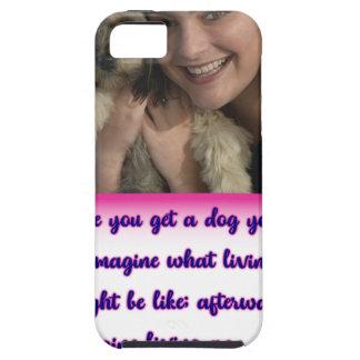 Funda Para iPhone SE/5/5s Antes de que usted consiga un perro