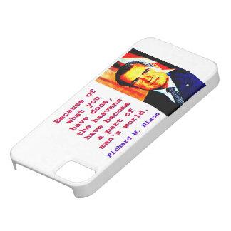 Funda Para iPhone SE/5/5s Debido a lo que usted ha hecho - Richard Nixon