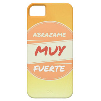 Funda Para iPhone SE/5/5s Fuerte muy de Abrazame