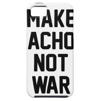 Funda Para iPhone SE/5/5s Haga la guerra de los Nachos no