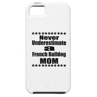 Funda Para iPhone SE/5/5s Nunca subestime a la mamá del dogo francés