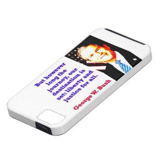 Funda Para iPhone SE/5/5s Pero sin embargo de largo el viaje - G W Bush