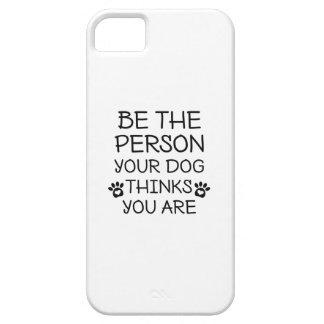 Funda Para iPhone SE/5/5s Sea la persona que su perro piensa que usted es