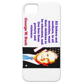 Funda Para iPhone SE/5/5s Todos los padres y madres - G W Bush