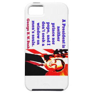 Funda Para iPhone SE/5/5s Un presidente Is Neither príncipe - George H W