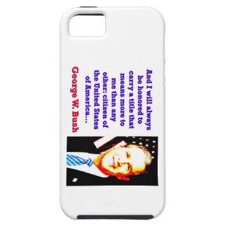 Funda Para iPhone SE/5/5s Y me honrarán siempre - G W Bush