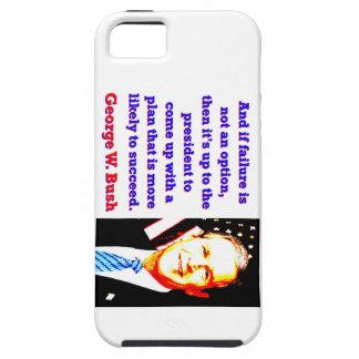 Funda Para iPhone SE/5/5s Y si el fracaso no es una opción - G W Bush