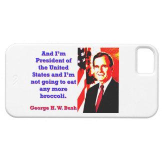 Funda Para iPhone SE/5/5s Y soy presidente - George H W Bush
