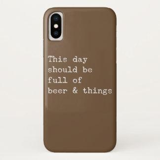Funda Para iPhone X Este día debe ser cerveza y cosas