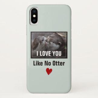 Funda Para iPhone X Te amo como ninguna foto linda de la nutria