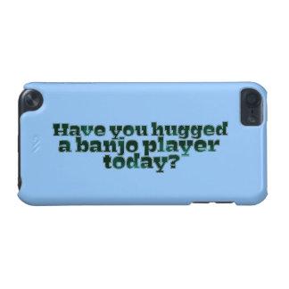 Funda Para iPod Touch 5 ¿Usted ha abrazado a un jugador del banjo hoy?
