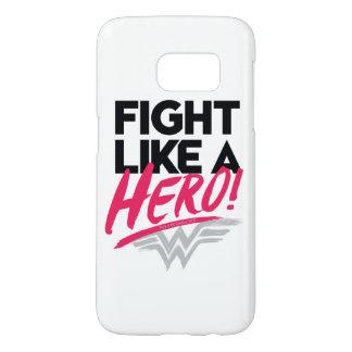 Funda Para Samsung Galaxy S7 Mujer Maravilla - lucha como un héroe