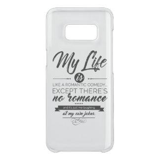 Funda Para Samsung Galaxy S8 De Uncommon Mi vida es como una comedia romántica