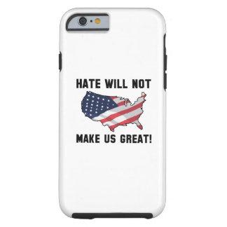 Funda Resistente iPhone 6 El odio no hará los E.E.U.U. grandes