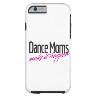 Funda Resistente iPhone 6 Las mamáes de la danza hacen que sucede caja del