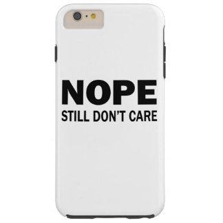 Funda Resistente iPhone 6 Plus Nope todavía no cuida