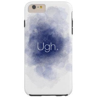 "Funda Resistente iPhone 6 Plus ""Ugh."" Caja del teléfono"