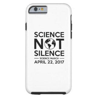 Funda Resistente iPhone 6 Silencio de la ciencia no