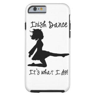 Funda Resistente Para iPhone 6 Danza del irlandés: ¡Es lo que lo hago! caso del