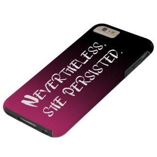 Funda Resistente Para iPhone 6 Plus Sin embargo, ella persistió, blanco en rosa y