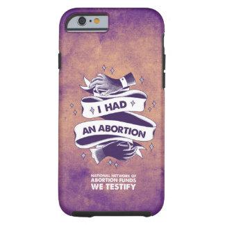 Funda Resistente Para iPhone 6 Tenía una caja del teléfono del aborto (el