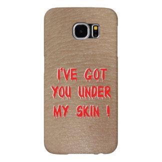 Funda Samsung Galaxy S6 ¡Le tengo debajo de mi piel!