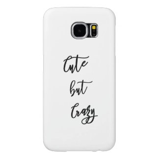 Funda Samsung Galaxy S6 Samsung S6 Galaxy, Cute but Crazy quote