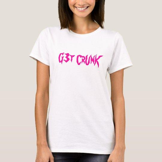 G3t CrUnK Camiseta