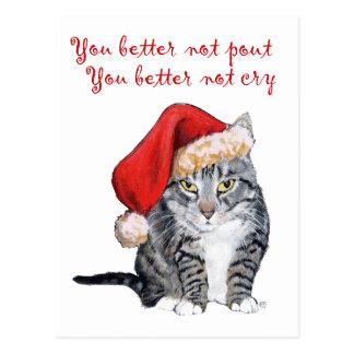 ¡Gato de Santa - usted mejor no abadejo! Postal