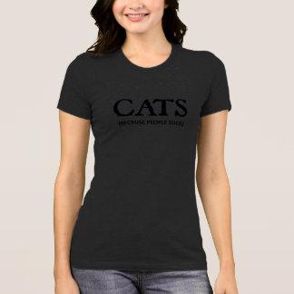 Gatos (porque la gente chupa) camiseta