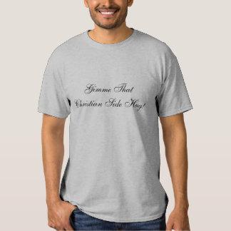¡Gimme que abrazo lateral cristiano! Camisetas