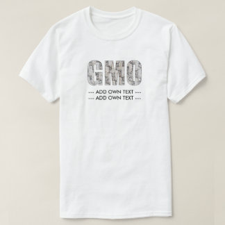 GMO (añada para poseer el texto) Camiseta