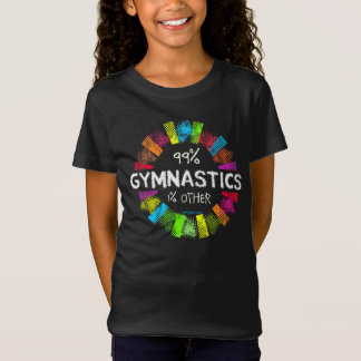 Golly chicas: El 99 por ciento de gimnasia el 1 Camiseta