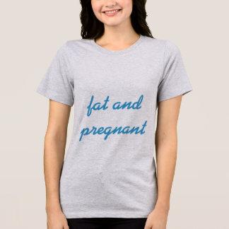 Gordo y embarazada camisetas