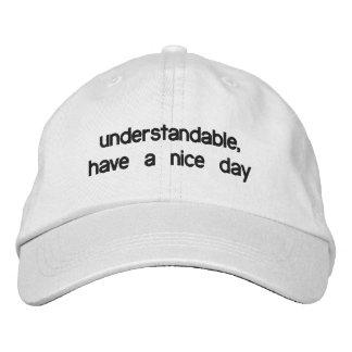 Gorra Bordada Comprensible, tenga un día agradable