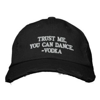 Gorra Bordada Confíe en que usted puede bailar - la vodka