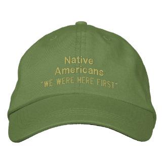 """Gorra Bordada """"Estábamos aquí primer"""", los nativos americanos"""