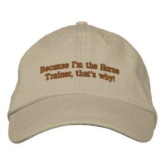 Gorra Bordada ¡Porque soy el instructor de caballo, ése es por