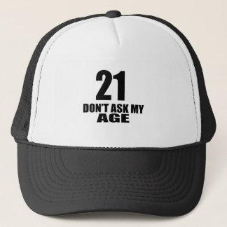 Gorra De Camionero 21 no pida mis diseños del cumpleaños de la edad